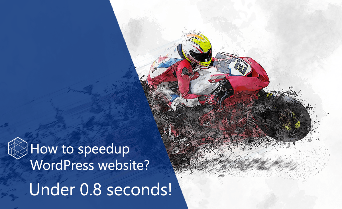 How to speedup WordPress website under 0.8 seconds